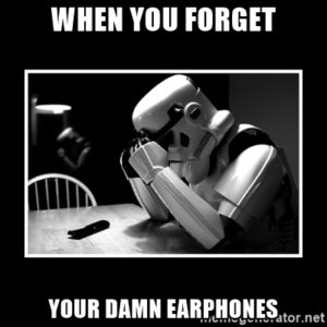 Sad stormtrooper with the caption, When you forget your game earphones