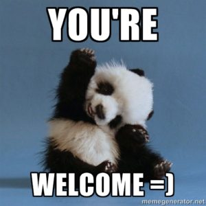 Photo of a Panda waving at the viewer, with the caption You're Welcome =)
